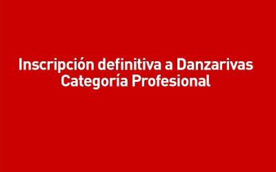 Inscripción definitiva a Danzarivas – Categoría Profesional