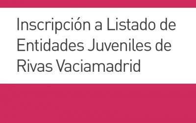 Inscripción a Listado de Entidades Juveniles de Rivas Vaciamadrid