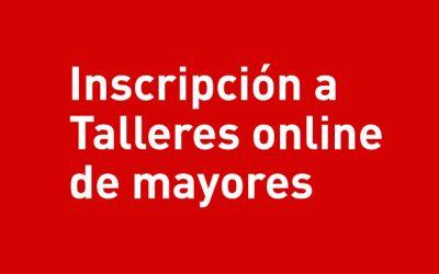 Inscripción a Talleres online de mayores